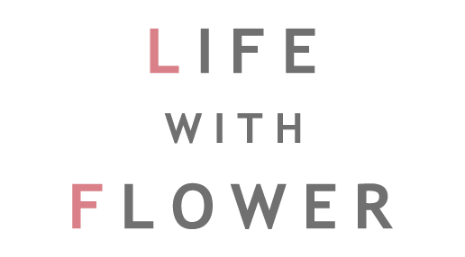 LIFE WITH FLOWER